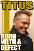 "Christopher Titus, ""Born With A Defect"" comedy tour"