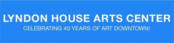 Lyndon House Arts Center: Celebrating 40 Years of Art Downtown!