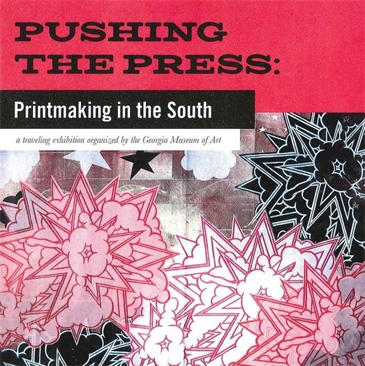 Pushing The Press: Printmaking in the South exhibit cover