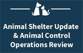 Animal Shelter Update and Animal Control Operations Review