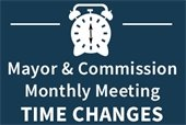 Mayor & Commission Meeting Time Changes
