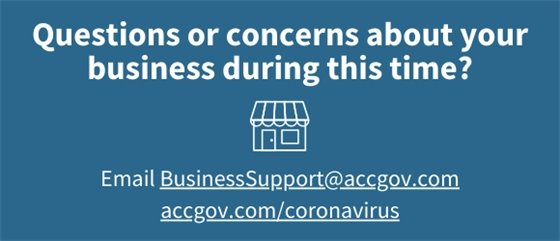 Questions? Email BusinessSupport@accgov.com