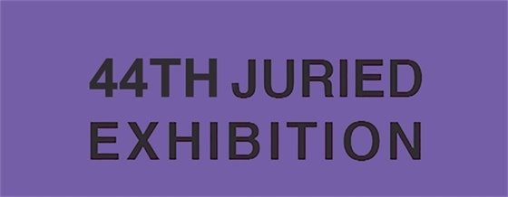 44th Juried Exhibition text