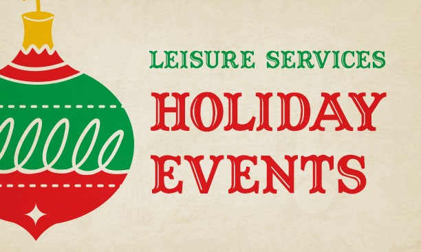 Leisure Services Holiday Events