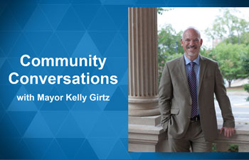 Community Conversations with Mayor Girtz