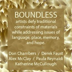 Boundless is an exhibition of artists who defy traditional constraints of materials while addressing