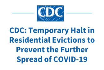 CDC - Temporary Halt in Residential Evictions to Prevent the Further Spread of COVID-19