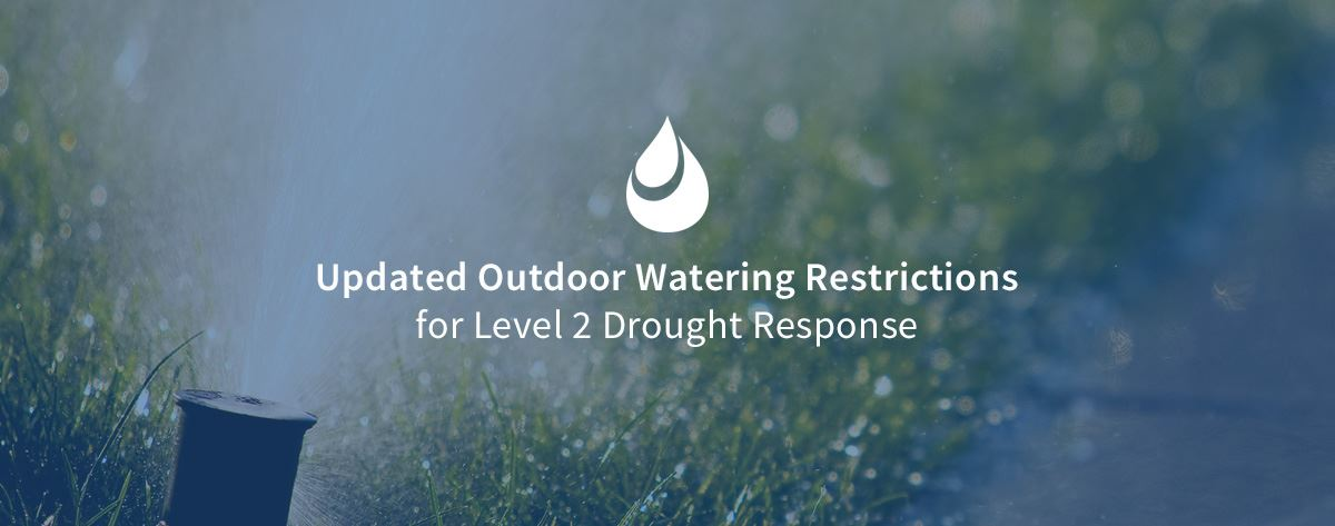Updated Water Use Schedule for Level 2 Drought Response