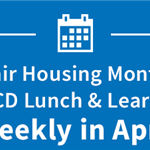 April Lunch and Learn Sessions with HCD