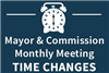 Mayor and Commission Monthly Meeting Time Changes